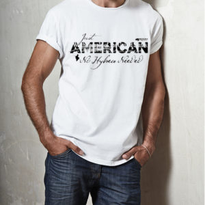 American T-shirt - No Hyphen Needed